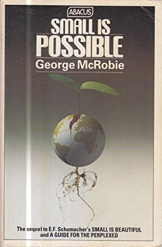 Small is Possible (Abacus Books) By George McRobie