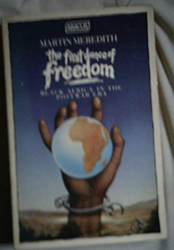 The First Dance of Freedom By Martin Meredith