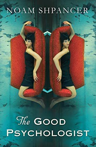 The Good Psychologist By Noam Shpancer