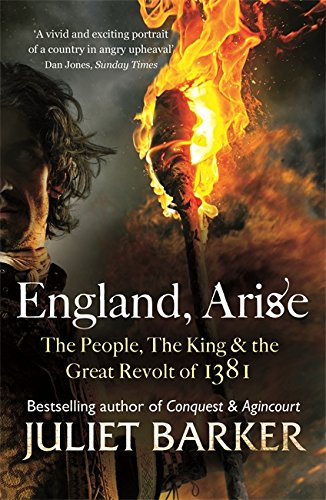 England, Arise: The People, the King and the Great Revolt of 1381 by Juliet Barker