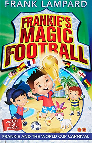 Frankie and the World Cup Carnival: Book 6 (Frankie's Magic Football) By Frank Lampard