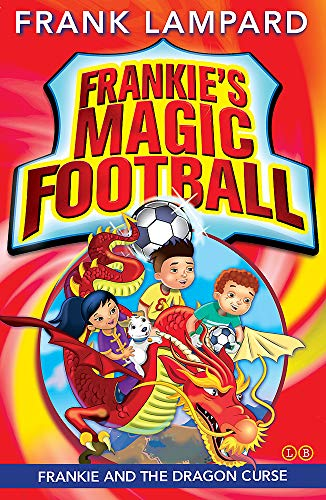 Frankie and the Dragon Curse: Book 7 (Frankie's Magic Football) By Frank Lampard