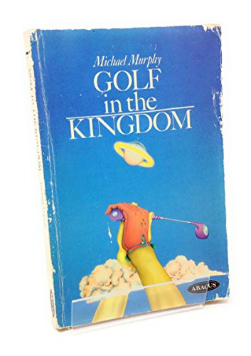 Golf in the Kingdom (Abacus Books) By Michael Murphy