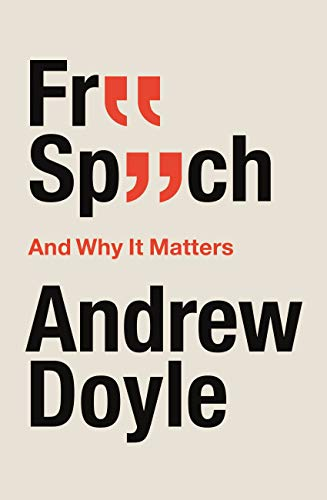 Free Speech And Why It Matters By Andrew Doyle