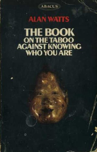Book on the Taboo Against Knowing Who You Are By Alan Watts
