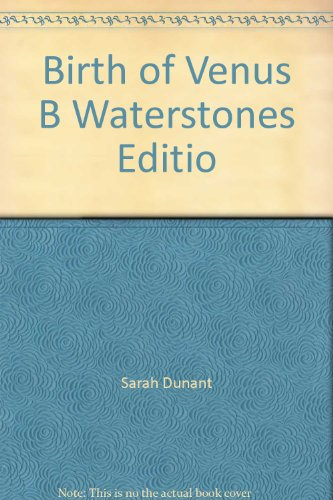 Birth of Venus B Waterstones Editio By Dunant Sarah