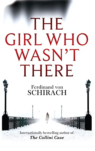 The Girl Who Wasn't There by Ferdinand von Schirach