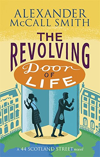 The Revolving Door of Life By Alexander McCall Smith