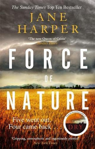 Force of Nature: by the author of the Sunday Times top ten bestseller, The Dry (Aaron Falk 2) By Jane Harper