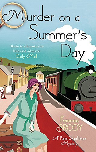 Murder on a Summer's Day: A Kate Shackleton Mystery by Frances Brody