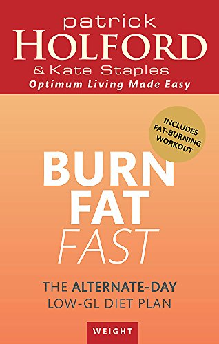Burn Fat Fast: The Alternate-Day Low-GL Diet Plan by Patrick Holford
