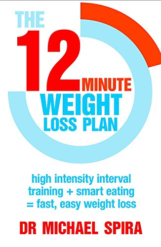 The 12-Minute Weight-Loss Plan By Dr Michael Spira