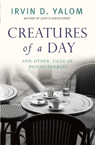 Creatures of a Day von Irvin Yalom