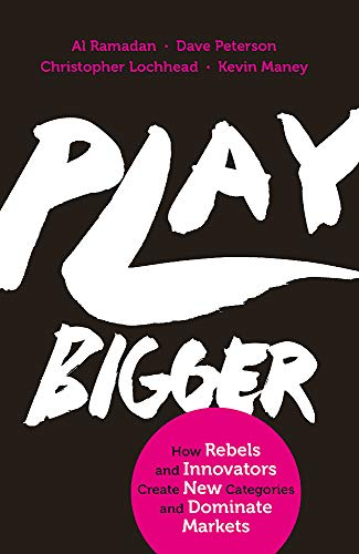 Play Bigger By Al Ramadan