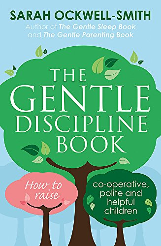 The Gentle Discipline Book By Sarah Ockwell-Smith