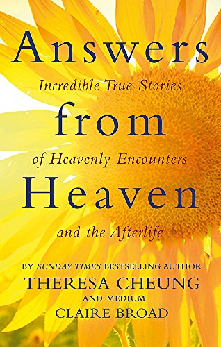 Answers from Heaven: Incredible True Stories of Heavenly Encounters and the Afterlife By Theresa Cheung