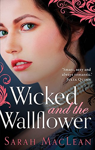 Wicked and the Wallflower By Sarah MacLean