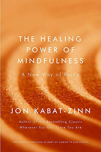 The Healing Power of Mindfulness By Jon Kabat-Zinn