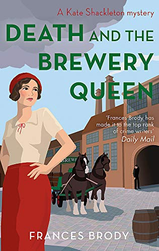 Death and the Brewery Queen By Frances Brody