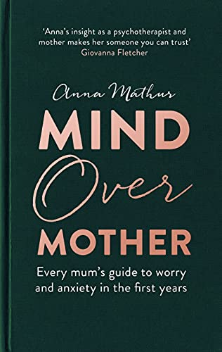 Mind Over Mother By Anna Mathur