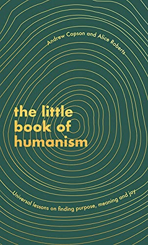 The Little Book of Humanism By Alice Roberts