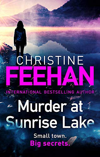 Murder at Sunrise Lake: a brand new, thrilling standalone from the #1 bestselling author of the Carpathian series By Christine Feehan