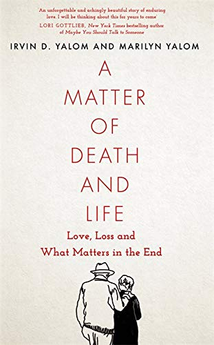A Matter of Death and Life von Irvin Yalom
