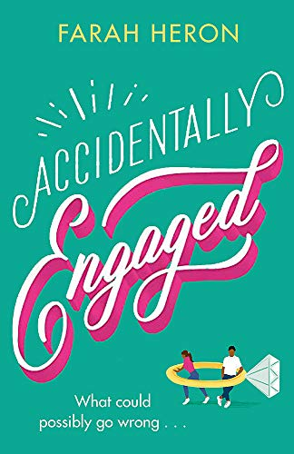 Accidentally Engaged By Farah Heron