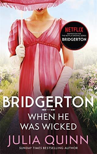 Bridgerton: When He Was Wicked (Bridgertons Book 6) By Julia Quinn