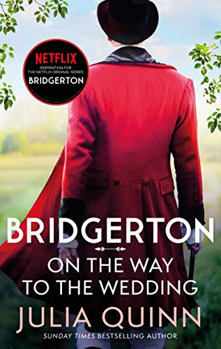 Bridgerton: On The Way To The Wedding (Bridgertons Book 8) By Julia Quinn