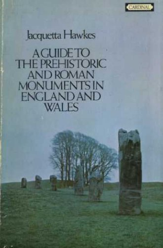 Guide to the Prehistoric and Roman Monuments in England and Wales By Jacquetta Hawkes