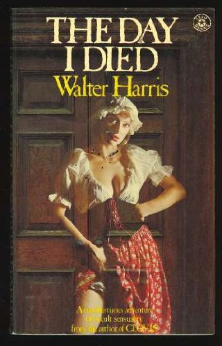 Day I Died By Walter Harris