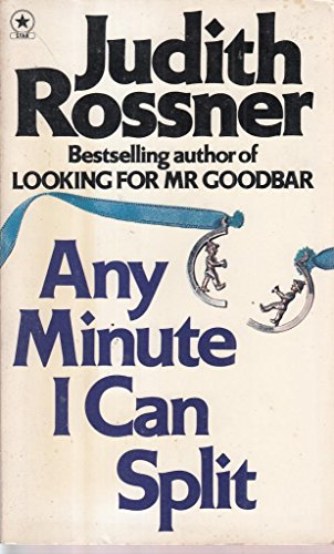 Any Minute I Can Split By Judith Rossner