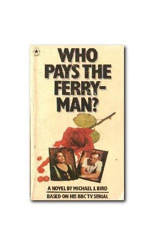 Who Pays the Ferryman? By Michael J. Bird