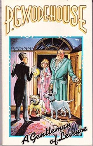 Gentleman of Leisure By P. G. Wodehouse