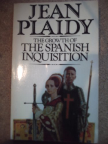 Growth of the Spanish Inquisition By Jean Plaidy
