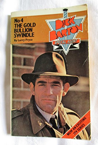 The gold bullion swindle (Dick Barton, special agent / Larry Pryce) By Larry Pryce