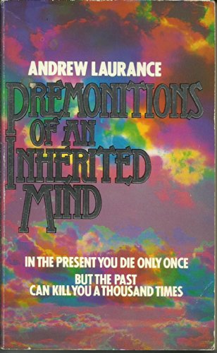 Premonitions of an Inherited Mind By Andrew Laurance