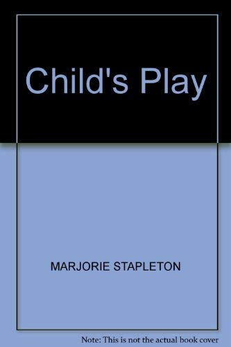 Child's Play By Marjorie Stapleton