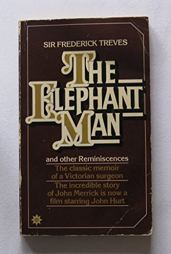 Elephant Man and Other Reminiscences By Sir Frederick Treves