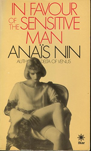In Favour of the Sensitive Man By Anais Nin