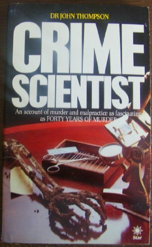 Crime Scientist By John Thompson