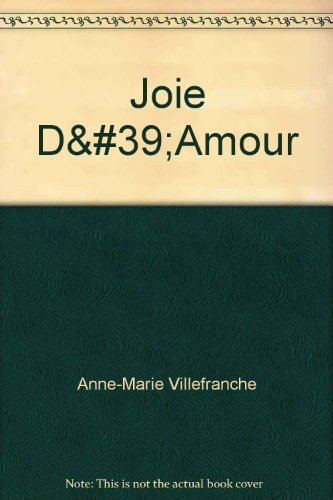 Joie d'Amour (A Star book) By Anne-Marie Villefranche