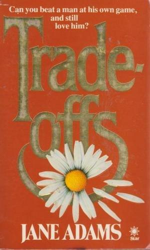 Tradeoffs By Jane Adams