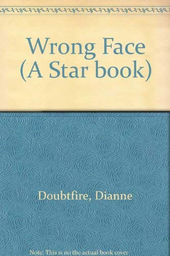 Wrong Face By Dianne Doubtfire