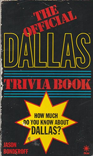 "Official ""Dallas"" Trivia Book By Edited by Jason Bonderoff"