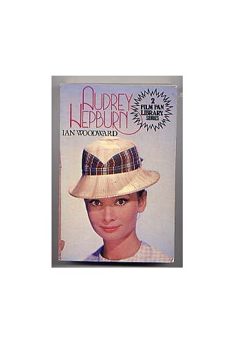 AUDREY HEBURN(2 FILM FAN LIBRARY SERIES) By IAN WOODWARD