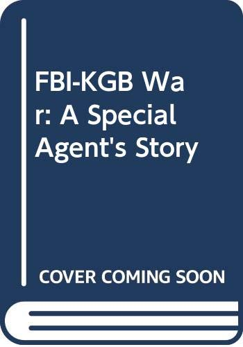 FBI-KGB War: A Special Agent's Story (A star book) By Robert J. Lamphere