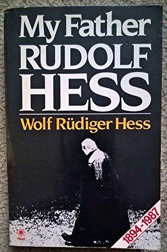 My Father Rudolf Hess My Father Rudolf Hess By Wolf Rudiger Hess