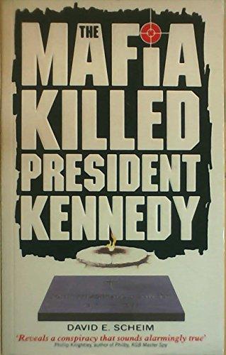 The Mafia Killed President Kennedy By David E. Scheim